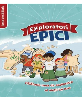 Exploratori Epici - Jurnal de calatorie